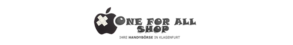 Handyshop Klagenfurt – ONE FOR ALL Shop